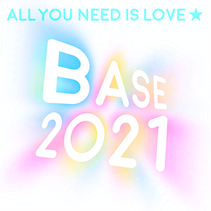 ALL YOU NEED IS LOVE BASE 2021